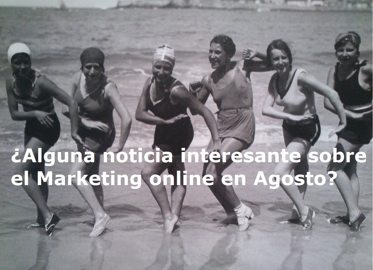 Noticias destacadas del marketing online en Agosto