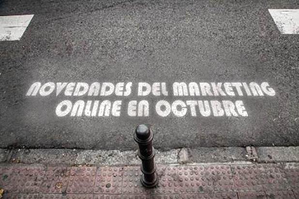 Noticias destacadas del marketing online en Octubre